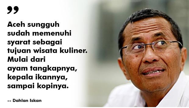 Dahlan Iskan Tentang Aceh